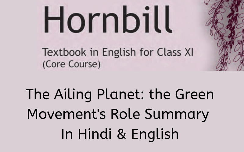 The Ailing Planet the Green Movement's Role Summary Class 11 English