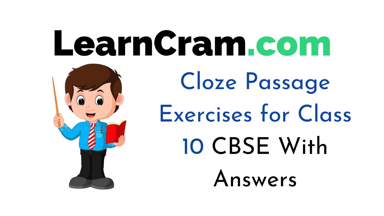 Cloze Passage Exercises for Class 10 CBSE