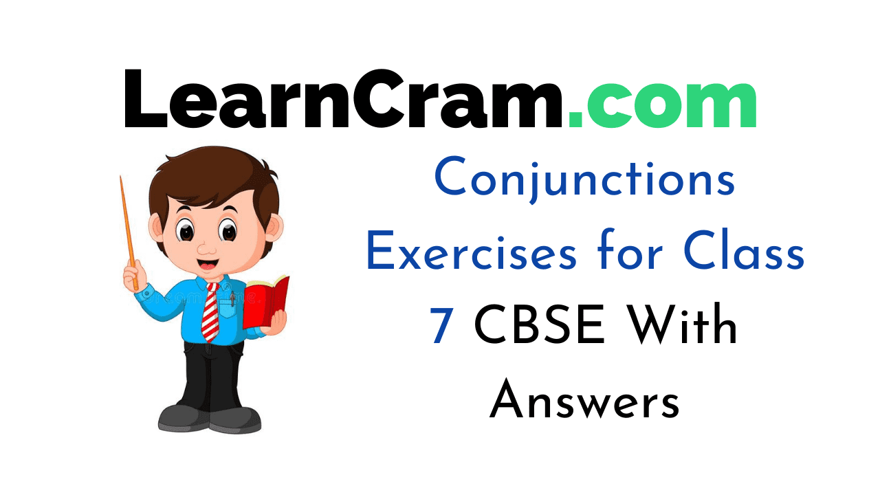 Conjunctions Exercises for Class 7 CBSE
