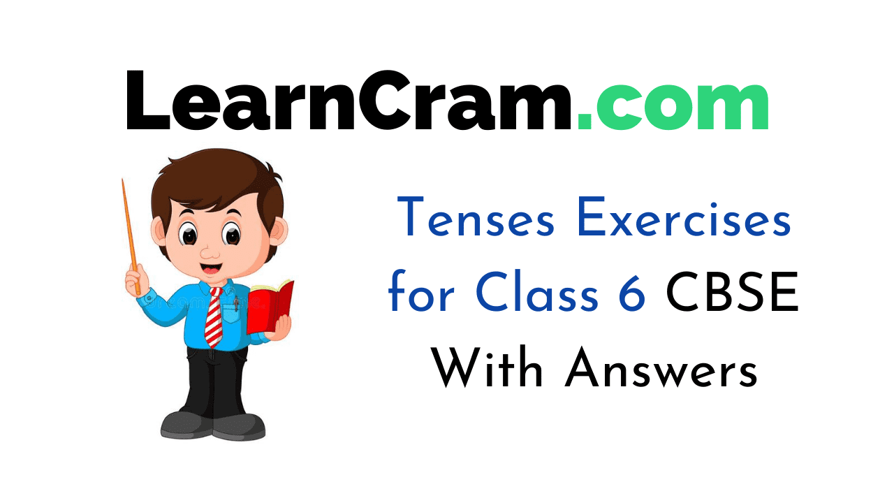 Tenses Exercises for Class 6 CBSE