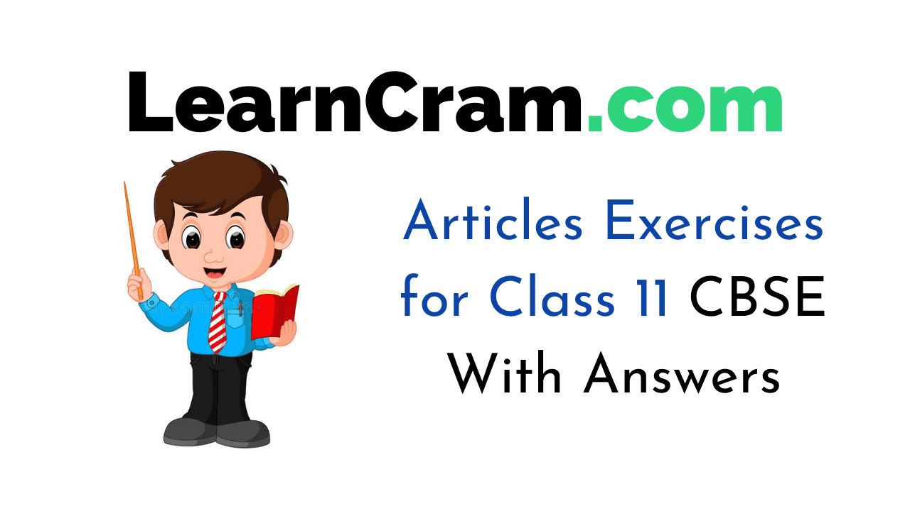 Articles Exercises for Class 11 CBSE