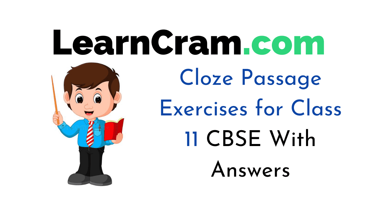 Cloze Passage Exercises for Class 11 CBSE