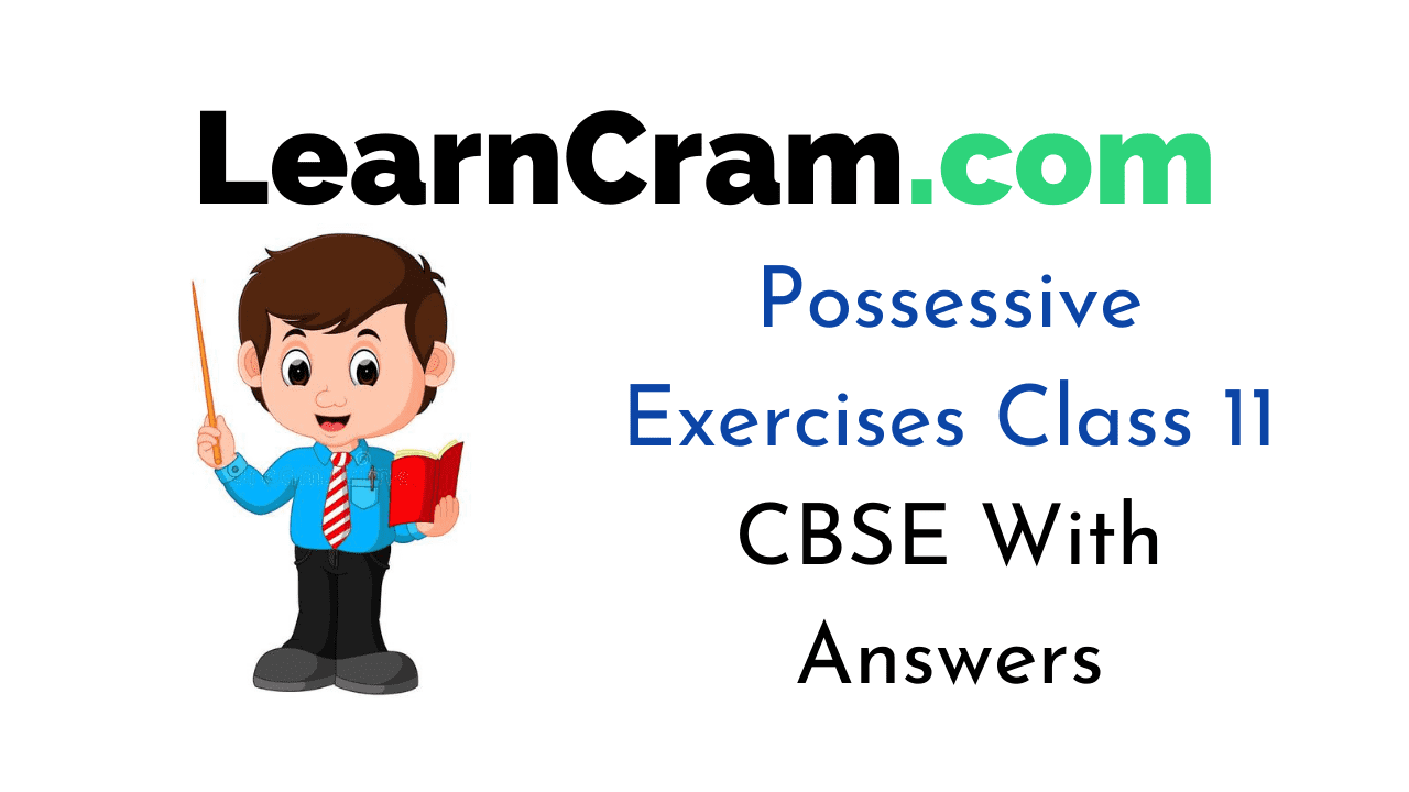 Possessive Exercises Class 11 CBSE
