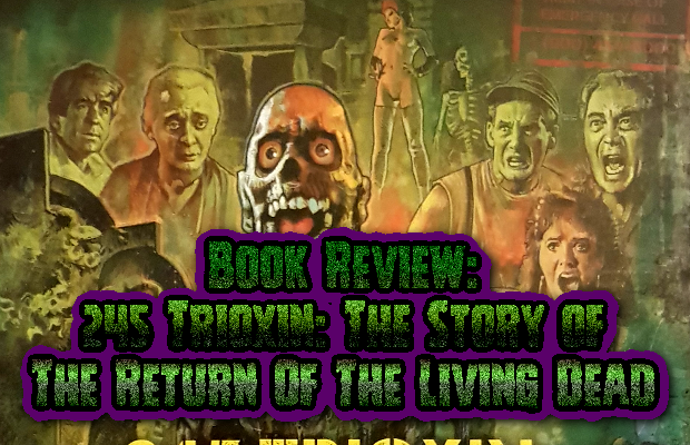 Book Review: 245 Trioxin: The Story of the Return of the Living Dead