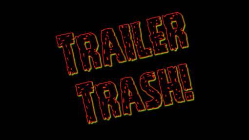 Trailer Trash: Reborn!