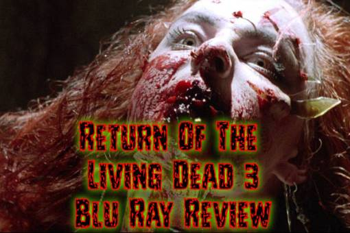 Return Of The Living Dead 3 Blu Ray Review (Reg B)