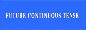 Future Continuous Tense Definition and Examples
