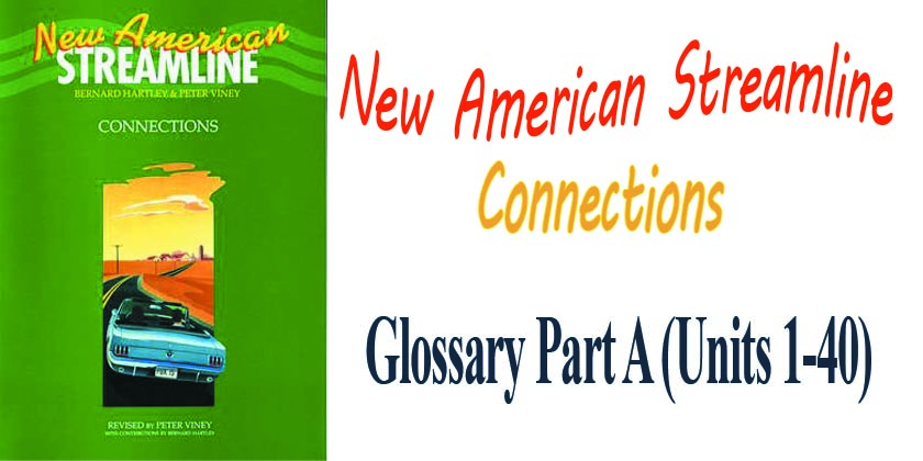 New American Streamline Connections Glossary Part A