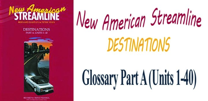New American Streamline Destinations Glossary