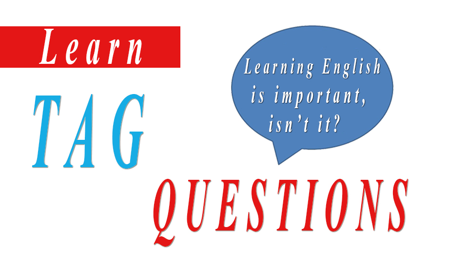 Tag Questions or Question Tags in English