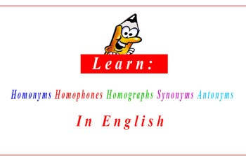 Homonyms, Homophones, Homographs, Synonyms and Antonyms