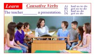 Causative Verbs: Let, Have, Make