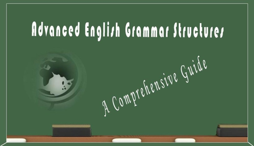 Advanced English Grammar Structures