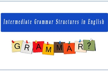 Intermediate Grammar Structures in English