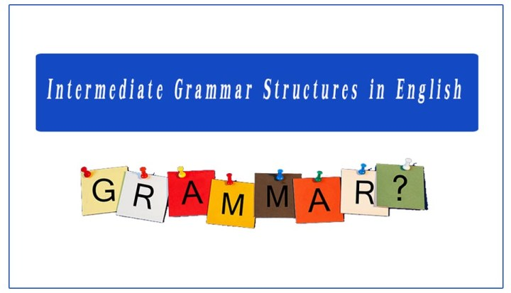 Intermediate Grammar Structures in English