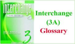Interchange 3A Glossary