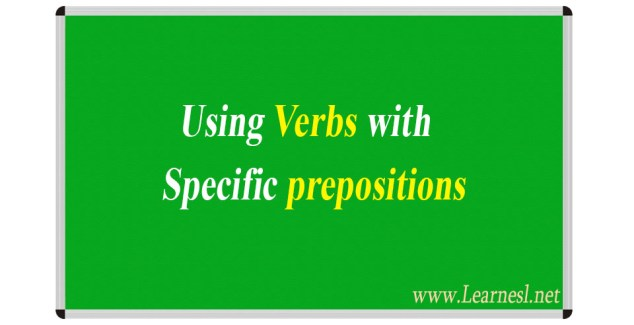 Using Verbs With Specific Prepositions