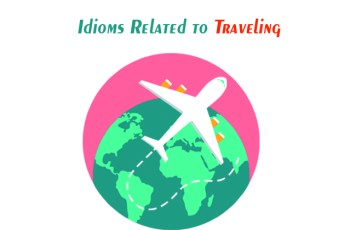 Idioms Related to Traveling