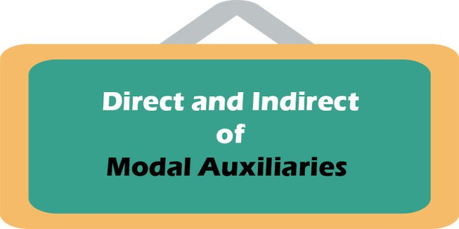 Direct and Indirect of Modal Auxiliaries