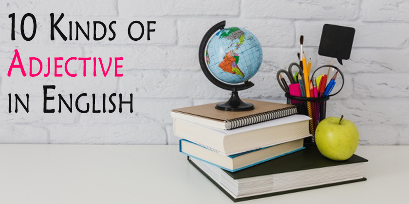 10 Kinds of Adjective in English