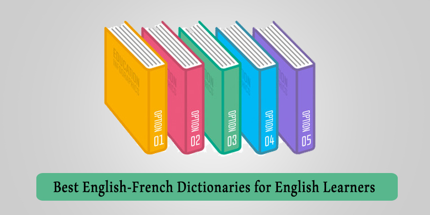 5 Best English-French Dictionaries for English Learners
