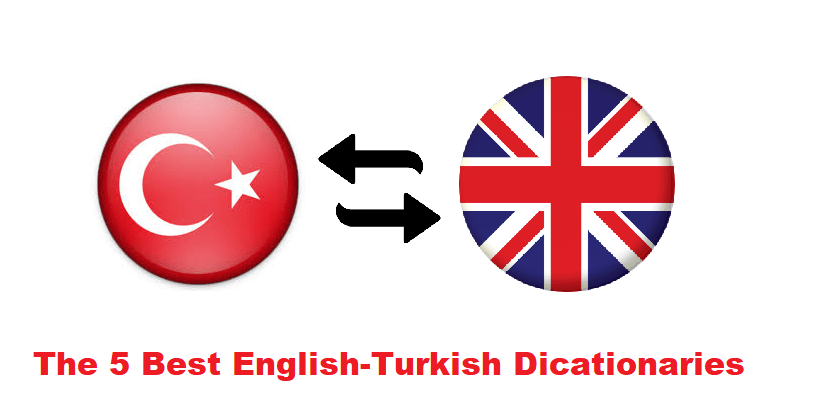 The 5 Best English-Turkish Dictionaries