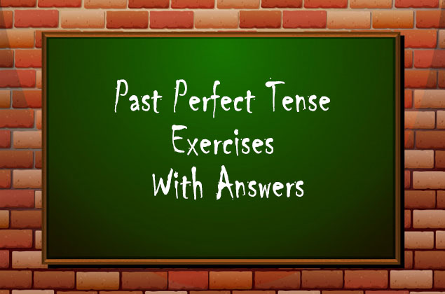 Past Perfect Tense Exercises With Answers