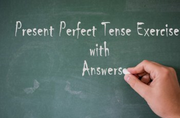 Present Perfect Tense Exercises with Answers