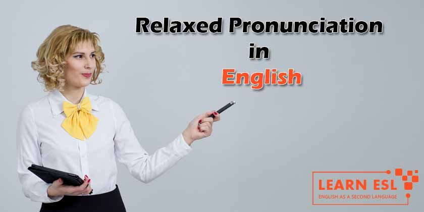 Relaxed Pronunciation in English