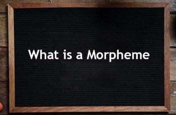 What is a Morpheme