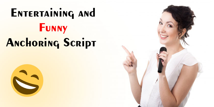 Entertaining and Funny Anchoring Script