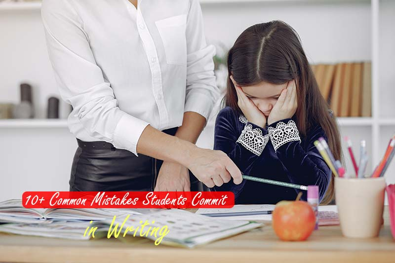 10+ Common Mistakes Students Commit While Writing