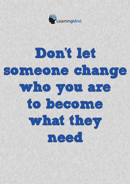 Dont Let Someone Change Who You Are Learning Mind