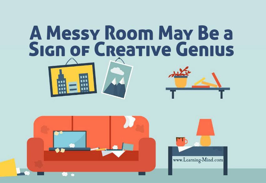 A messy room may be a sign of creativity