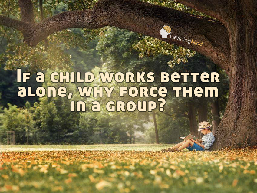If a child works better alone