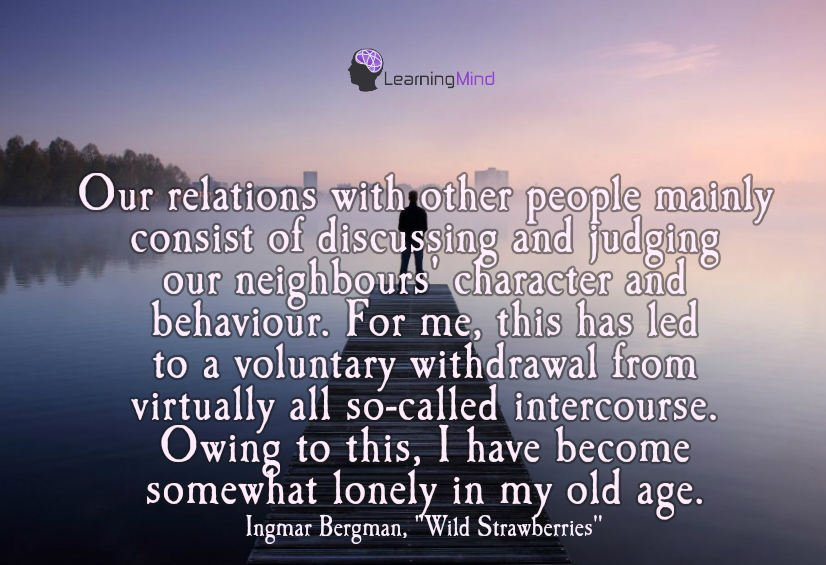 Our relations with other people mainly consist of discussing and judging our neighbours' character and behaviour.