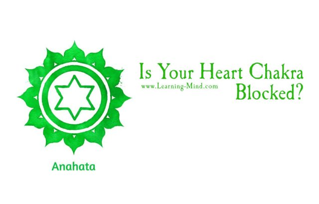 things that cause your heart chakra to block and how to open it