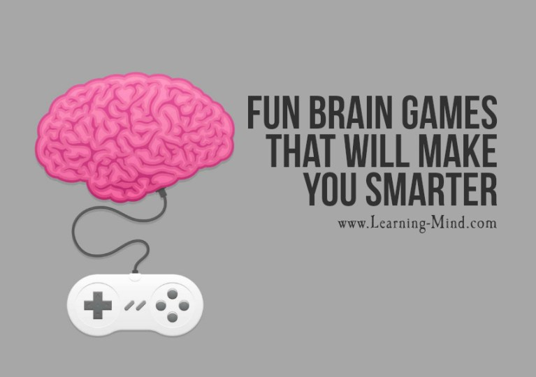 Fun Brain Games That Will Make You Smarter     Learning Mind Fun brain games are becoming more and more popular these days  and there is  a good reason why