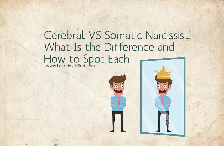 cerebral somatic narcissist