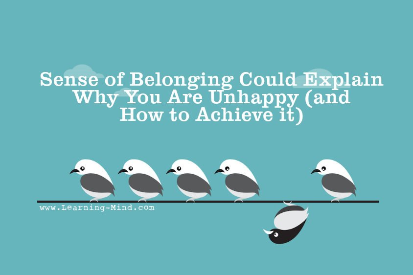 A Sense Of Belonging >> Sense Of Belonging Could Explain Why You Are Unhappy And