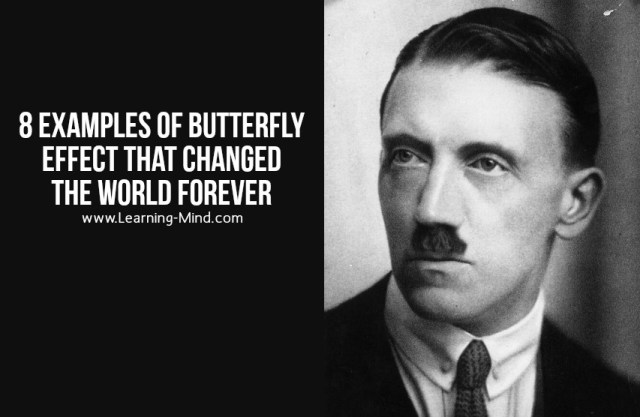8 Examples of Butterfly Effect That Changed the World