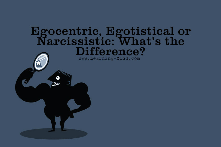 Egocentric Egotistical Or Narcissistic Whats The Difference