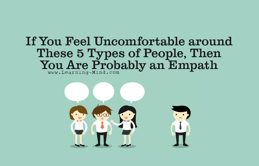 If You Feel Uncomfortable around These 5 Types of People