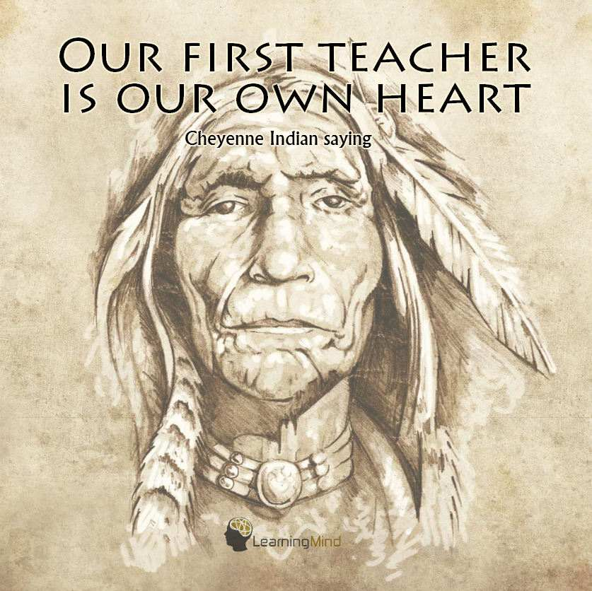 Our first teacher is our own heart