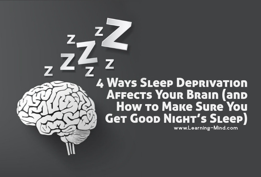 4 Ways Sleep Deprivation Affects Your Brain (and How to Make
