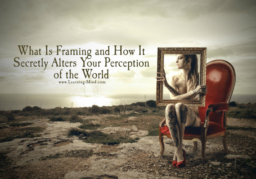 What Is Framing and How It Secretly Alters Your Perception of the ...