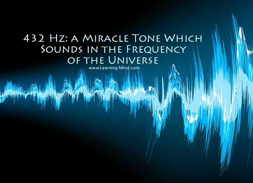 432 Hz: a Miracle Tone Which Sounds in the Frequency of the