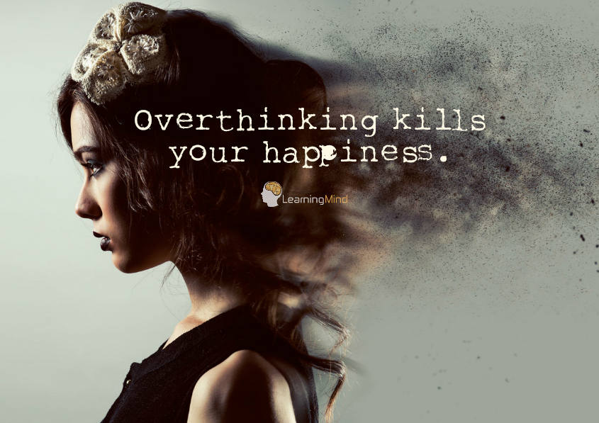 Overthinking kills your happiness