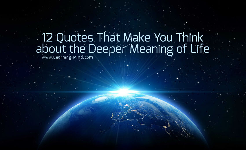 quotes that make you think about the deeper meaning of life