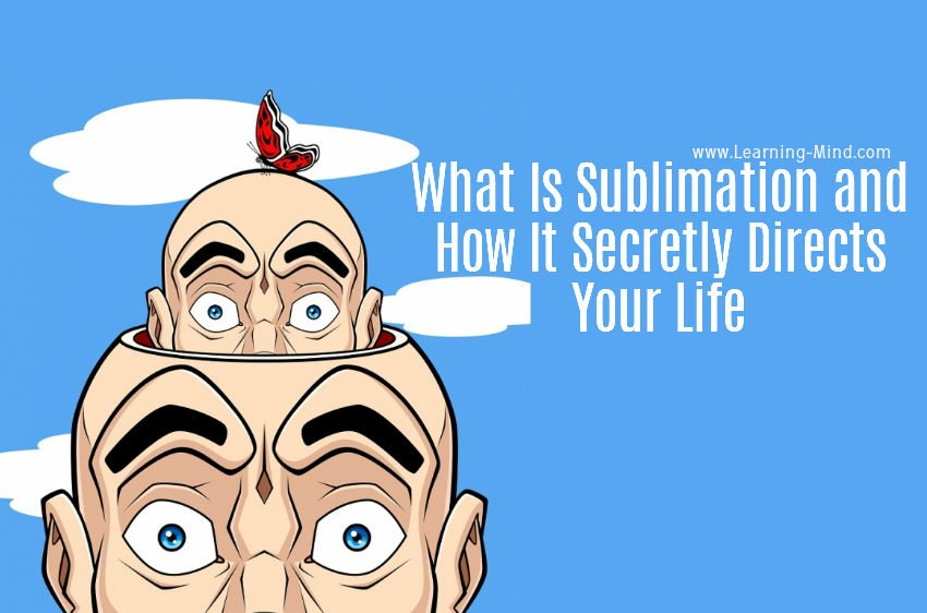 What Is Sublimation In Psychology And How It Secretly Directs Your